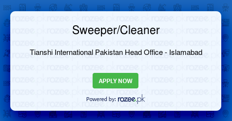 Sweeper/Cleaner Job, Islamabad, Tianshi International