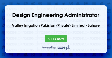 Design Engineering Administrator Job, Lahore, Valley