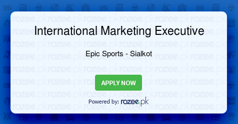 International Marketing Executive Job, Sialkot, Epic Sports