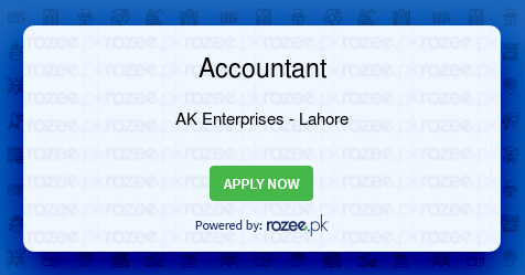 Accountant Job, Lahore, AK Enterprises - ROZEE PK